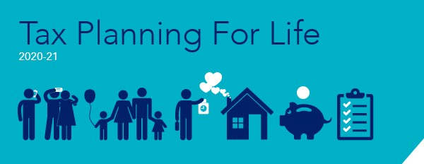 Tax Planning for Life 2020-21